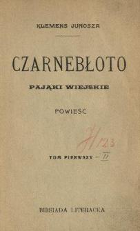 Czarnebłoto : Pająki wiejskie : powieść. T. 1