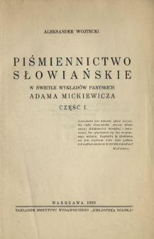 Piśmiennictwo słowiańskie w świetle wykładów paryskich Adama Mickiewicza. Cz. 1