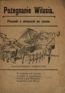 Pożegnanie Wilusia : piosenki o niemcach na czasie.