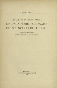 Bulletin International de L'Académie Polonaise des Sciences et des Lettres : Classe de Philologie : Classe d'Histoire et de Philosophie. (1922) No. 1-10 Janvier-Décembre