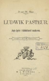 Ludwik Pasteur: Jego życie i działalność naukowa