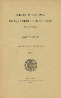 Bulletin International de L' Académie des Sciences de Cracovie : comptes rendus (1900) No. 6 Juin