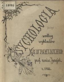 Psychologia : według wykładów ks. dra Pawlickiego - prof. Univ. Jagiel.