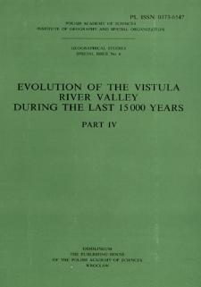 Evolution of the Vistula river valley during the last 15 000 years. Pt. 4 = Ewolucja doliny Wisły podczas ostatnich 15 000 lat