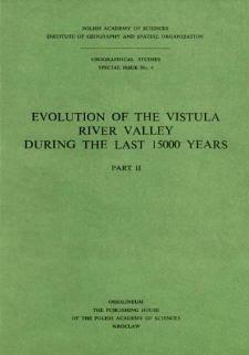Evolution of the Vistula river valley during the last 15 000 years. Pt. 2 = Ewolucja doliny Wisły podczas ostatnich 15 000 lat