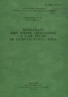 Mongolian dry steppe geosystems a case study of Gurvan Turuu area : results of the Polish-Mongolian Physico-Geographical Expedition. Vol. 3