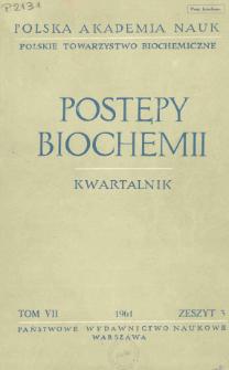Postępy biochemii, Tom VII, Zeszyt 3, 1961