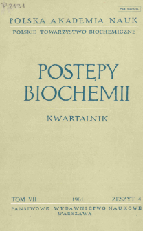 Postępy biochemii, Tom VII, Zeszyt 4, 1961