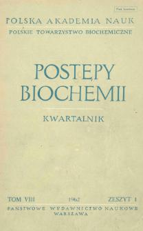 Postępy biochemii, Tom VIII, Zeszyt 1, 1962