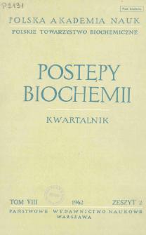 Postępy biochemii, Tom VIII, Zeszyt 2, 1962