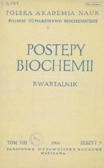 Postępy biochemii, Tom VIII, Zeszyt 3, 1962