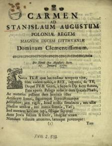 Carmen Ad Stanislaum Augustum Poloniæ Regem Magnum Ducem Litthvaniæ Dominum Clementissimum : Die Natali Suæ Majestatis Sacro 17. Januarij 1770