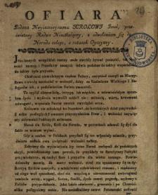 Ofiara Podana Nayiasnieyszemu Krolowj Imci, prześwietney Radzie Nieustaiącey, z odwołaniem się do Narodu całego, o ratunek Oyczyzny