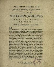 Przymowienie Się Jasnie Wielmoznego [...] Jana Suchorzewskiego Posła Kaliskiego Na Sessyi Dnia 12. Pazdzienika 1790. Roku