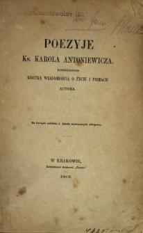 Poezyje ks. Karola Antoniewicza : poprzedzone krótką wiadomością o życiu i pismach autora