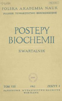 Postępy biochemii, Tom VIII, Zeszyt 4, 1962