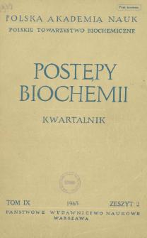 Postępy biochemii, Tom IX, Zeszyt 2, 1963