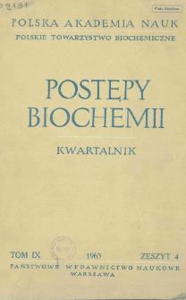 Postępy biochemii, Tom IX, Zeszyt 4, 1963