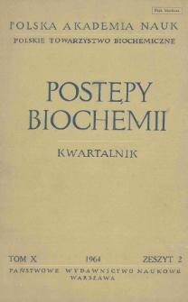 Postępy biochemii, Tom X, Zeszyt 2, 1964