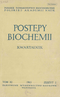 Postępy biochemii, Tom XI, Zeszyt 2, 1965