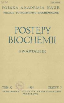 Postępy biochemii, Tom X, Zeszyt 3, 1964