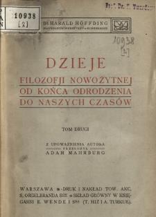Dzieje filozofji nowożytnej od końca Odrodzenia do naszych czasów. T. 2