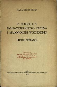 Z obrony bohaterskiego Lwowa i Małopolski Wschodniej : udział ziemianek
