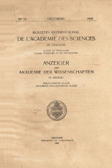 Anzeiger der Akademie der Wissenschaften in Krakau, Philologische Klasse, Historisch-Philosophische Klasse. No. 10 Décembre (1908)