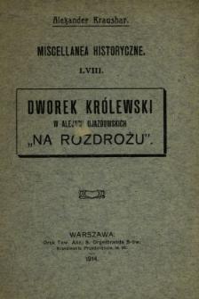 """Dworek królewski w Alejach Ujazdowskich """"Na Rozdrożu"""""""
