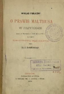 Wykład publiczny o prawie Malthusa w przyrodzie, miany w Warszawie w d. 27 marca 1879 roku na korzyść Towarzystwa Osad Rolnych