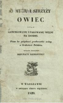 O myciu i strzyży owiec oraz gatunkowniu i pakowaniu wełny na handel : pismo ku pożytkowi producentów wełny w Królestwie Polskiém