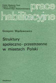 Struktury społeczno-przestrzenne w miastach Polski = Socio-spatial structures in Polish cities