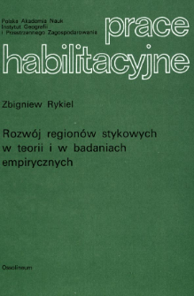Rozwój regionów stykowych w teorii i w badaniach empirycznych = Development of superimposed regions in theory and empirical investigations