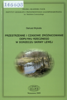 Przestrzenne i czasowe zróżnicowanie odpływu rzecznego w dorzeczu Skrwy Lewej = Spatial and time differentiation of river discharge within the Skrwa Lewa river basin