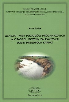 Geneza i wiek poziomów próchnicznych w osadach równin zalewowych dolin przedpola Karpat = Genesis and age of the humic horizons in the floodplaint at the Carpathian Foreland