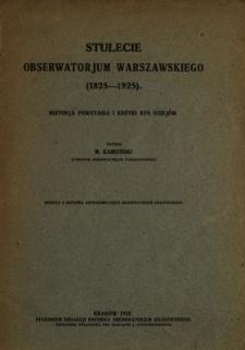Stulecie Obserwatorjum Warszawskiego (1825-1925) : historja powstania i krótki rys dziejów