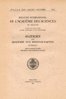 Anzeiger der Akademie der Wissenschaften in Krakau, Philologische Klasse, Historisch-Philosophische Klasse. (1913) No. 6,7-8 Juin-Juillet-Octobre