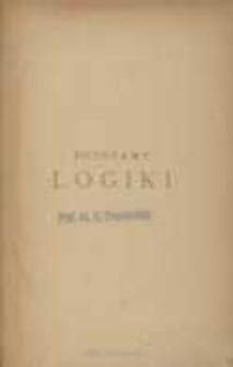 Podstawy logiki, czyli Zasady nauk : wykład systematyczny dla szkół wyższych i średnich oraz dla samouctwa