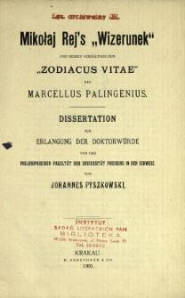 """Mikołaj Rej's """"Wizerunek"""" und dessen Verhältnis zum """"Zodiacus vitae"""" des Marcellus Palingenius : Dissertation zur Erlangung der Doktorwürde von der Philosophischen Fakultät der Universität Freiburg in der Schweiz"""
