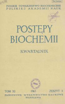 Postępy biochemii, Tom XI, Zeszyt 3
