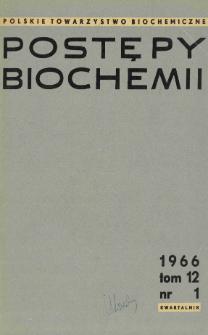 Postępy biochemii, Tom 12, Nr 1