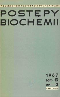 Postępy biochemii, Tom 13, Nr 2