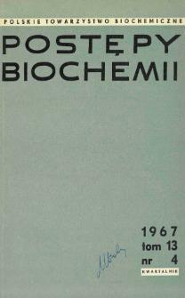 Postępy biochemii, Tom 13, Nr 4