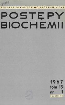 Postępy biochemii, Tom 13, Nr 1