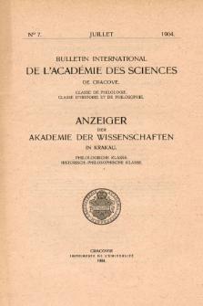 Anzeiger der Akademie der Wissenschaften in Krakau, Philologische Klasse, Historisch-Philosophische Klasse. (1904) No. 7 Juillet