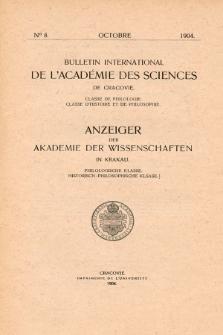 Anzeiger der Akademie der Wissenschaften in Krakau, Philologische Klasse, Historisch-Philosophische Klasse. No. 8 Octobre (1904)