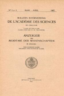 Anzeiger der Akademie der Wissenschaften in Krakau, Philologische Klasse, Historisch-Philosophische Klasse. No. 3-4 Mars-Avril (1907)