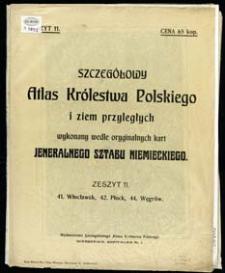 Szczegółowy Atlas Królestwa Polskiego i ziem przyległych wykonany wedle oryginalnych kart Jeneralnego Sztabu Niemieckiego. Z. 11, 41. Włocławek, 42. Płock, 44. Węgrów