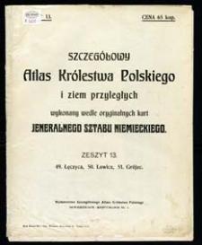 Szczegółowy Atlas Królestwa Polskiego i ziem przyległych wykonany wedle oryginalnych kart Jeneralnego Sztabu Niemieckiego. Z. 13, 49. Łęczyca, 50. Łowicz, 51. Grójec