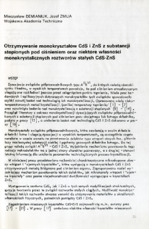 Otrzymywanie monokryształów CdS i ZnS z substancji stopionych pod ciśnieniem oraz niektóre własności monokrystalicznych roztworów stałych CdS-ZnS = Growth of single crystals of CdS and ZnS from the substances fused under pressure and some properties of single crystals solid solution CdS-ZnS